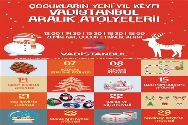 Çocuklar Vadistanbul yeni yıl atölyelerinde buluşacak