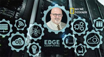 Yakın geleceğin trendi: Edge Computing (Sınır Bilişim) nedir?